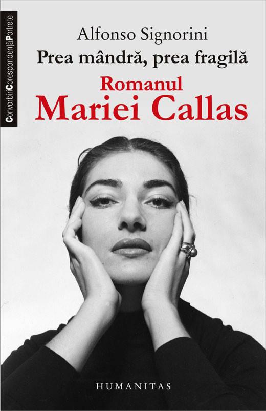 Prea mandra, prea fragila. Romanul Mariei Callas